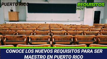 Requisitos para ser maestro en Puerto Rico