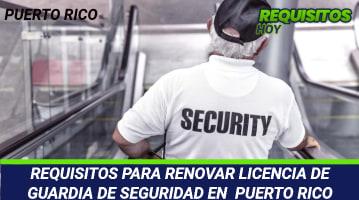 Requisitos para renovar licencia de guardia de seguridad