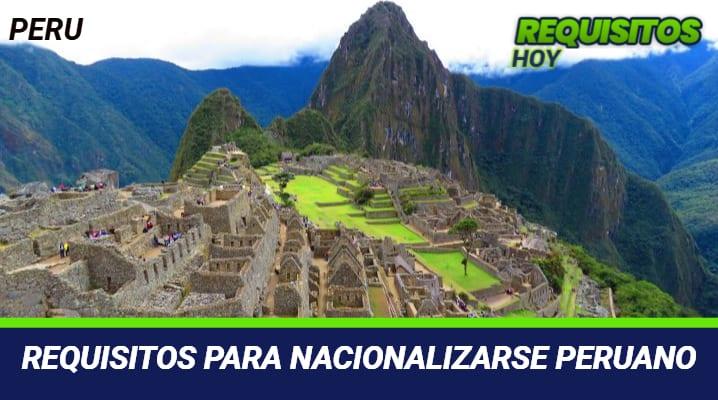 Requisitos para Nacionalizarse Peruano