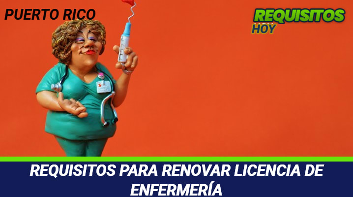 Requisitos para renovar licencia de enfermería