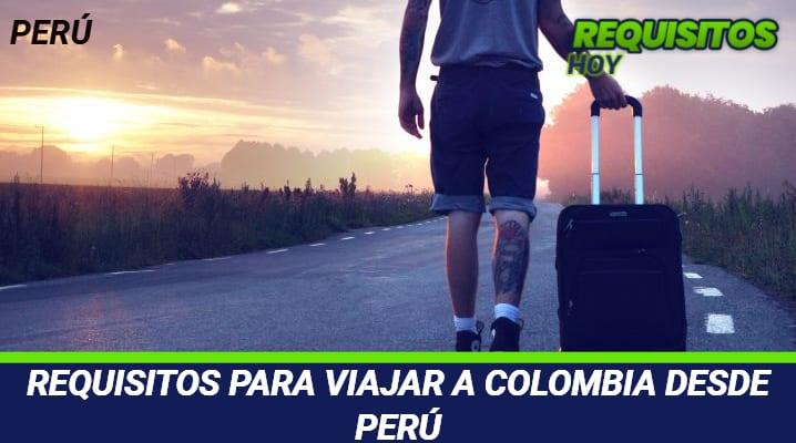 Requisitos para viajar a Colombia desde Perú