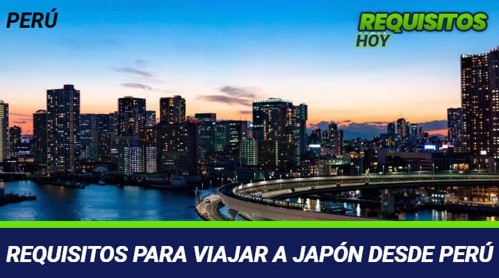 Requisitos para viajar a Japón desde Perú