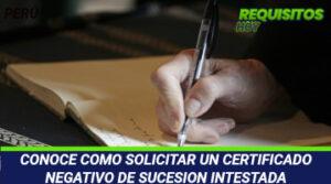 CONOCE COMO SOLICITAR UN CERTIFICADO NEGATIVO DE SUCESION INTESTADA