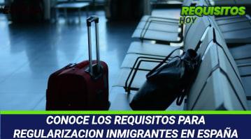 Requisitos para Regularización Inmigrantes