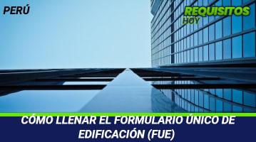 Como Llenar El Formulario Único De Edificación (FUE)