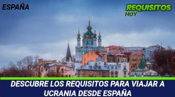 Requisitos para viajar a Ucrania desde España