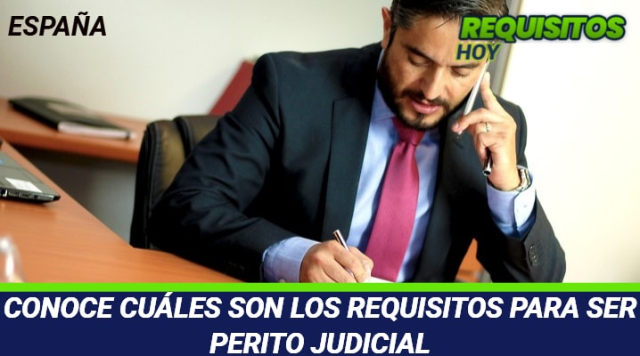 Requisitos para ser Perito Judicial