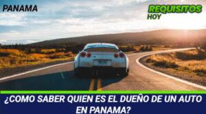 ¿COMO SABER QUIEN ES EL DUEÑO DE UN AUTO EN PANAMA?