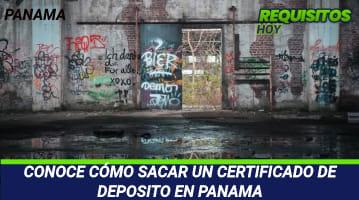 CONOCE CÓMO SACAR UN CERTIFICADO DE DEPOSITO EN PANAMA