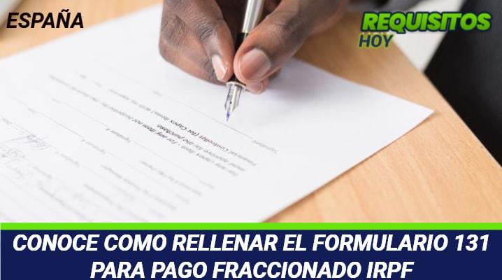 CONOCE COMO RELLENAR EL FORMULARIO 131 PARA PAGO FRACCIONADO IRPF