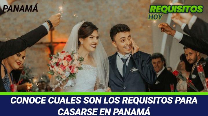 CONOCE CUALES SON LOS REQUISITOS PARA CASARSE EN PANAMA
