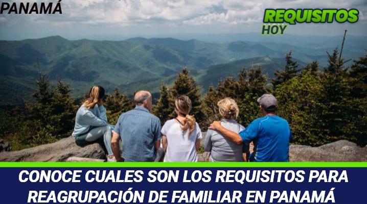 Requisitos para reagrupación familiar en Panamá