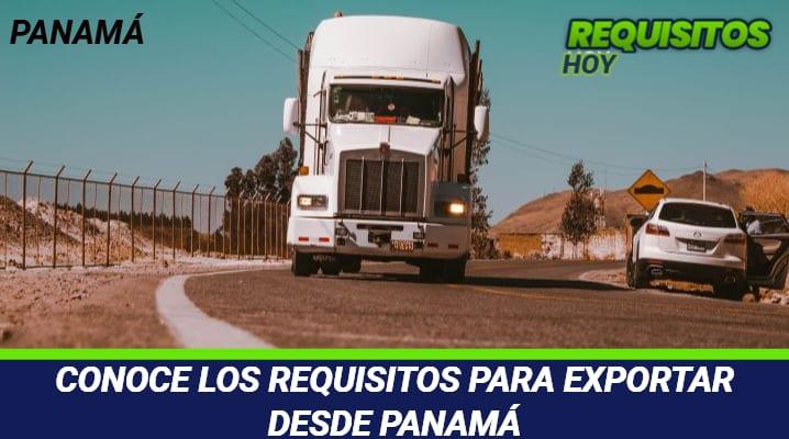 CONOCE LOS REQUISITOS PARA EXPORTAR DESDE PANAMA
