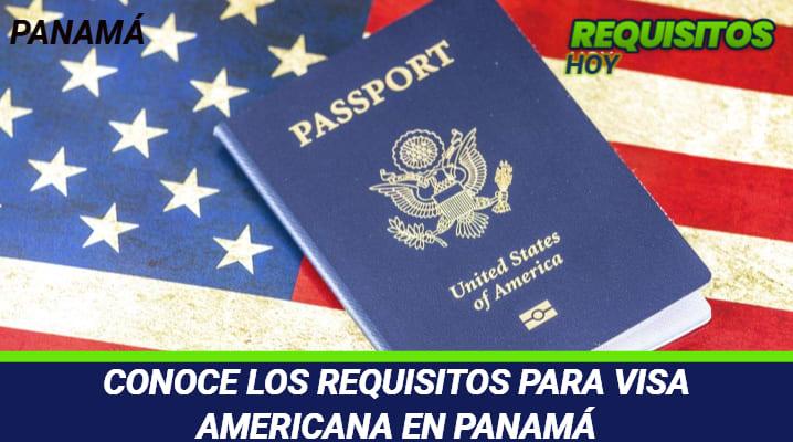 CONOCE LOS REQUISITOS PARA VISA AMERICANA EN PANAMA