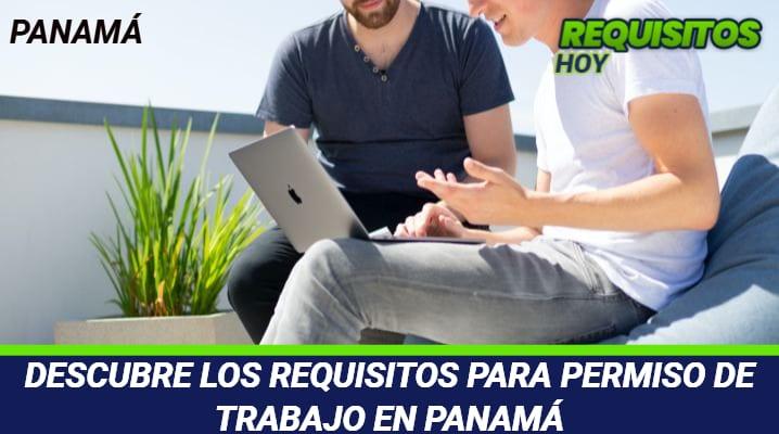DESCUBRE LOS REQUISITOS PARA PERMISO DE TRABAJO EN PANAMA