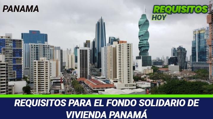 Requisitos para el Fondo Solidario de Vivienda Panamá