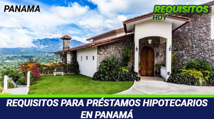Requisitos para préstamos hipotecarios en Panamá