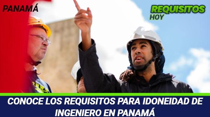 Requisitos para idoneidad de ingeniero en Panamá