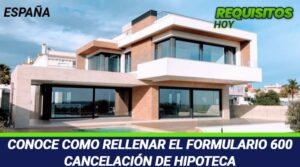 Cancelación de hipoteca  formulario 600
