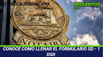 CONOCE COMO LLENAR EL FORMULARIO SD - 1 DGII
