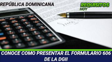 CONOCE COMO PRESENTAR EL FORMULARIO 606 DE LA DGII