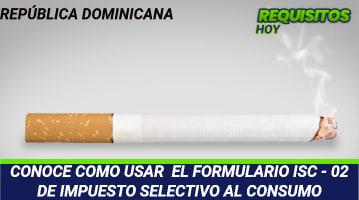 CONOCE COMO USAR EL FORMULARIO ISC - 02 DE IMPUESTO SELECTIVO AL CONSUMO
