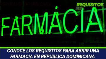 CONOCE LOS REQUISITOS PARA ABRIR UNA FARMACIA EN REPUBLICA DOMINICANA
