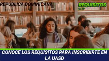 Requisitos para inscribirse en la UASD