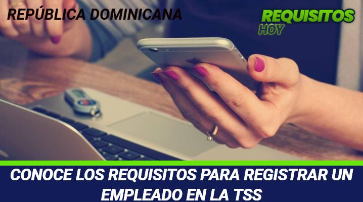 Requisitos para registrar un empleado en la TSS