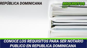 Requisitos para ser Notario Público en República Dominicana
