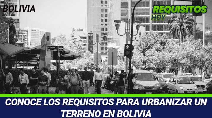Requisitos para Urbanizar un terreno en Bolivia