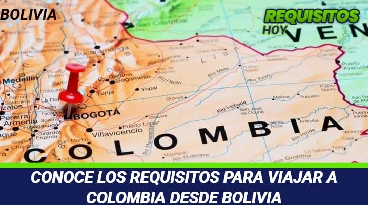 Requisitos para viajar a Colombia desde Bolivia