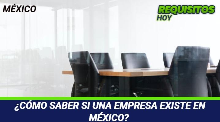 Como saber si una empresa existe en México