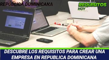 Requisitos para crear una empresa en República Dominicana