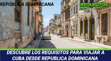 Requisitos para viajar a Cuba desde Republica Dominicana