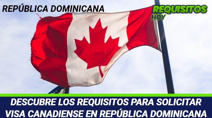 Requisitos para solicitar Visa Canadiense