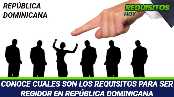 Requisitos para ser regidor en República Dominicana