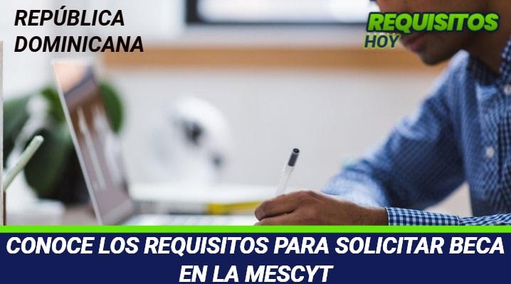 Requisitos para solicitar Beca en la MESCYT