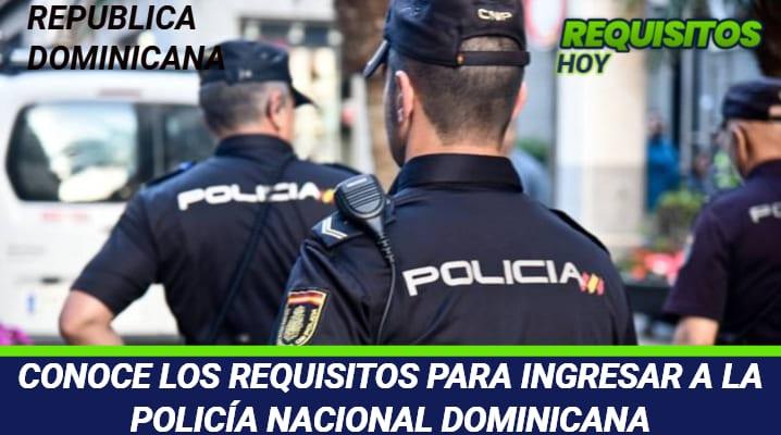 Requisitos para ingresar a la Policía Nacional Dominicana