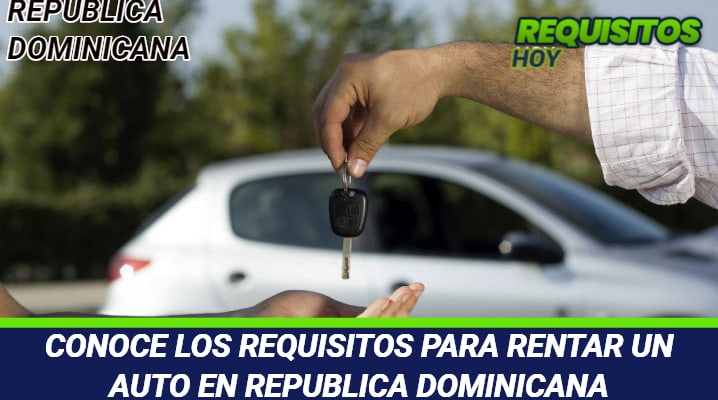 Requisitos para rentar un auto en República Dominicana