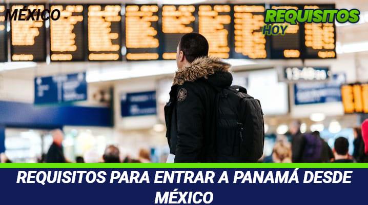 Requisitos para entrar a Panamá desde México