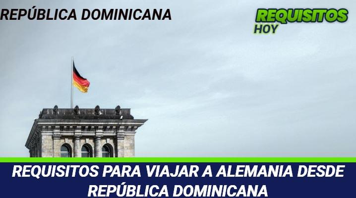 Requisitos para viajar a Alemania desde República Dominicana