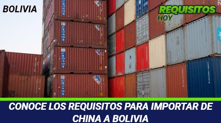 Requisitos para importar de China a Bolivia