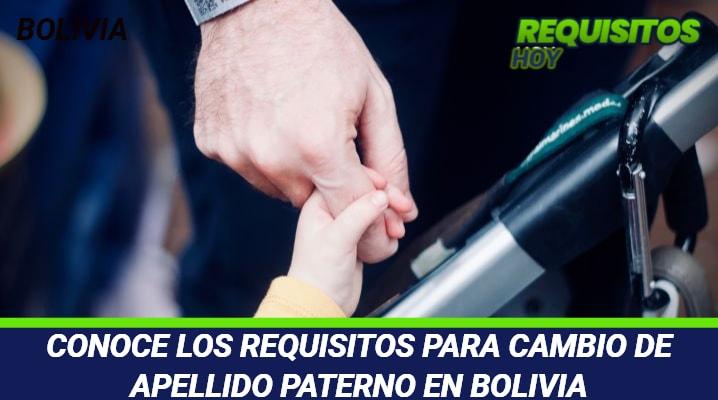 Requisitos para Cambio de Apellido Paterno en Bolivia
