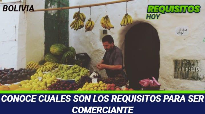 CONOCE CUALES SON LOS REQUISITOS PARA SER COMERCIANTE