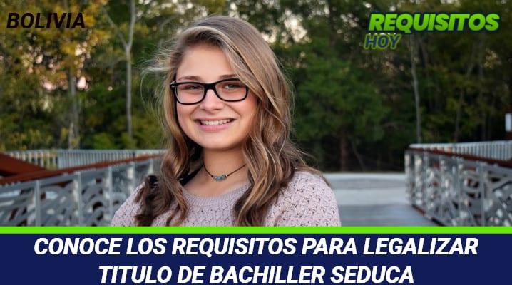 CONOCE LOS REQUISITOS PARA LEGALIZAR TITULO DE BACHILLER