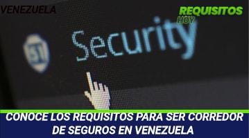 Requisitos para ser Corredor de Seguros en Venezuela