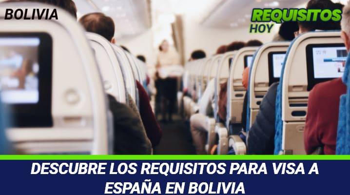 DESCUBRE LOS REQUISITOS PARA VISA A ESPAÑA EN BOLIVIA