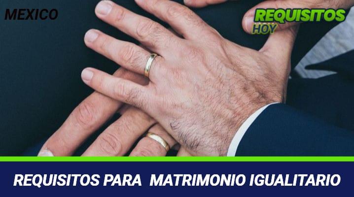 Requisitos para Matrimonio Igualitario