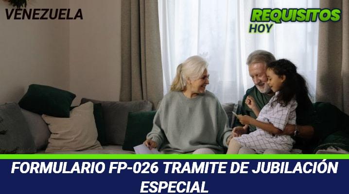Formulario FP-026 Tramite de Jubilación Especial